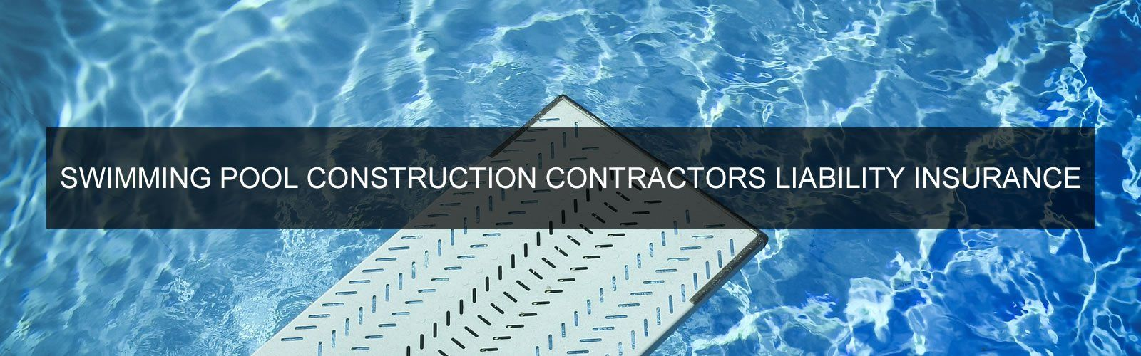 SWIMMING-POOL-AND-SPA-CONSTRUCTION-CONTRACTORS-LIABILITY-INSURANCE