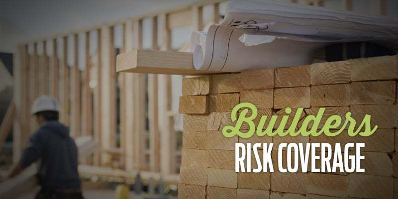 builders risk insurance coverage